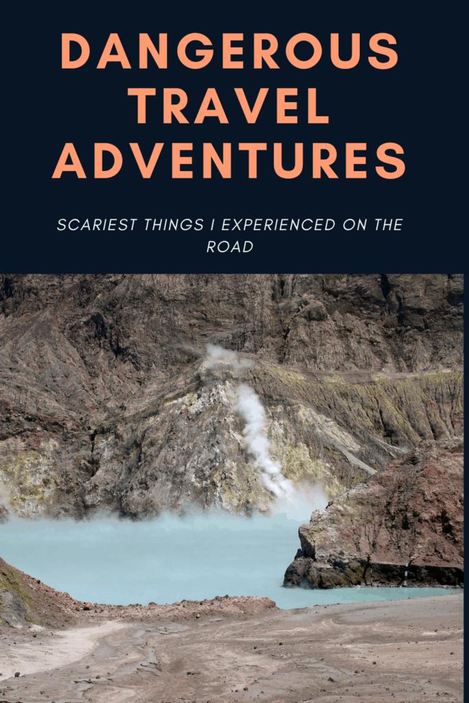 dangerous travel adventure