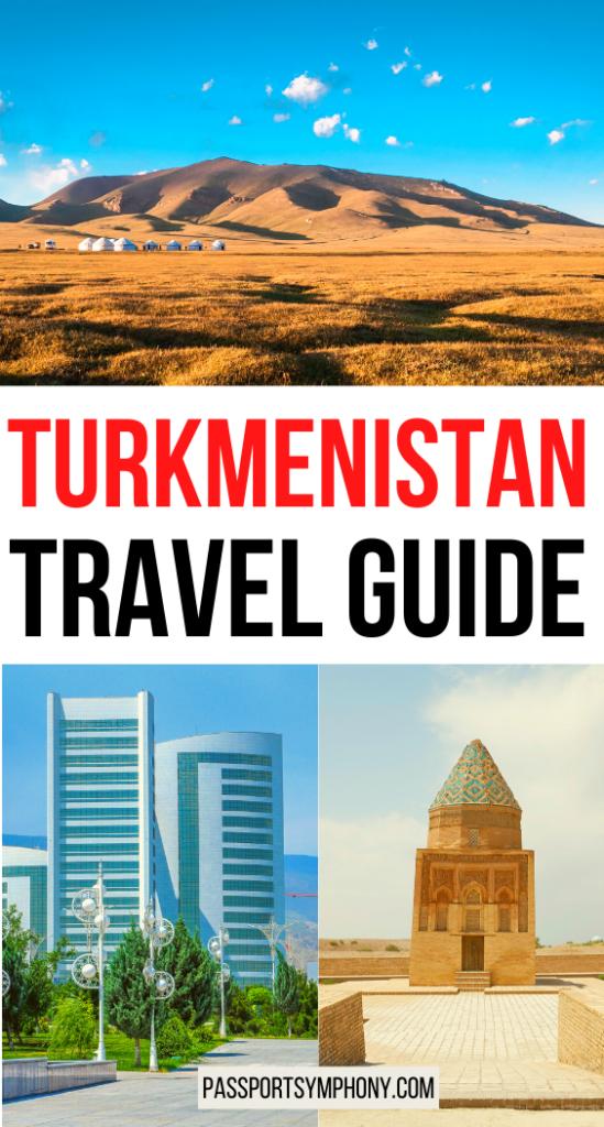 Turkmenistan TRAVEL GUIDE