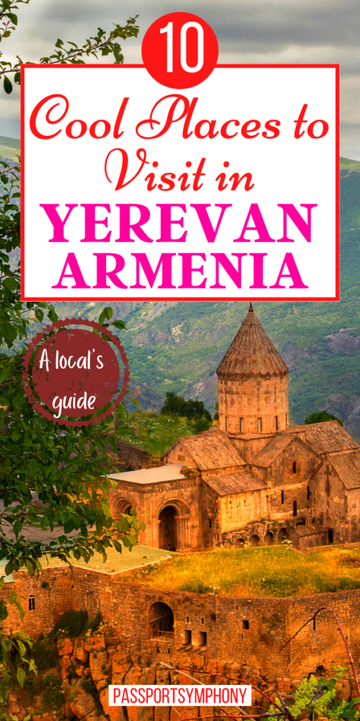 Cool Places to Visit in YEREVAN ARMENIA