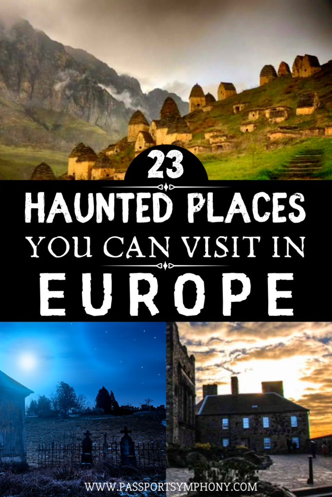23 HAUNTED PLACES YOU CAN VISIT IN EUROPE