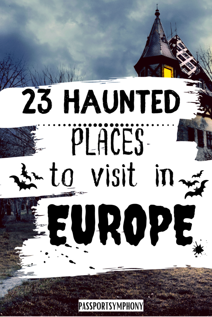 23 Haunted Places to visit in Europe