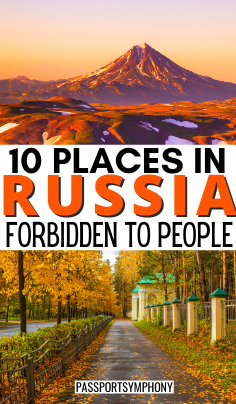 10 PLACES IN RUSSIA FORBIDDEN TO PEOPLE