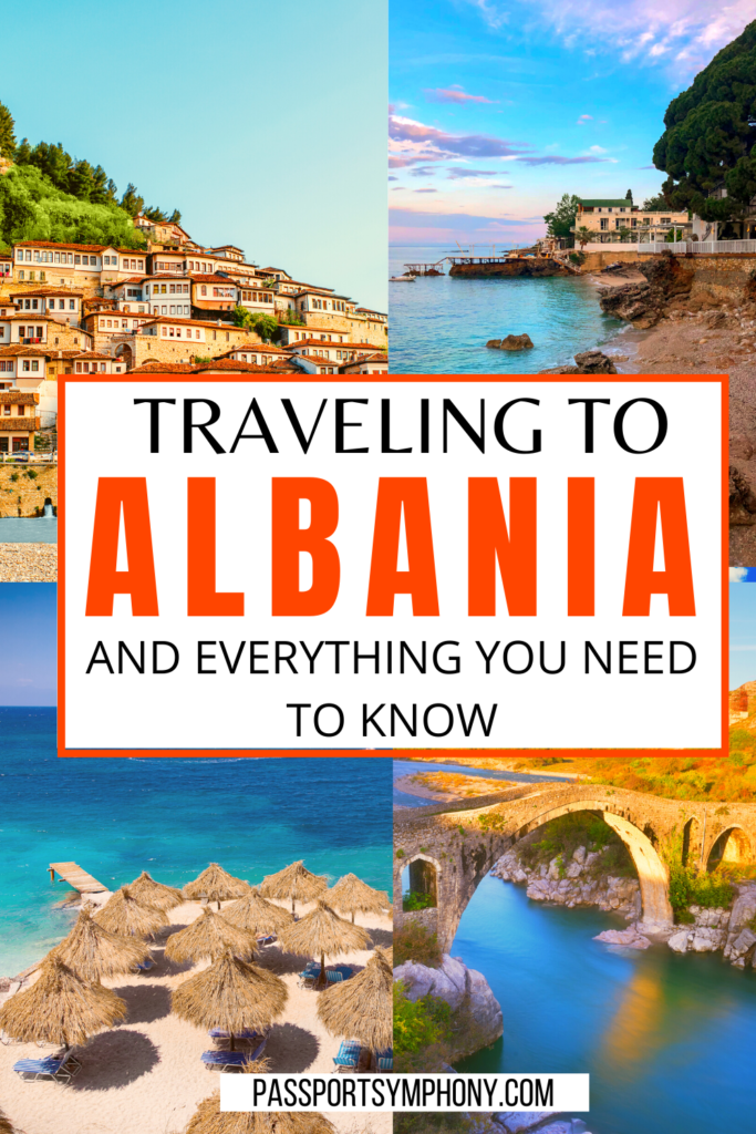 TRAVELILNG TO ALBANIA AND EVERYTHING YOU NEED TO KNOW